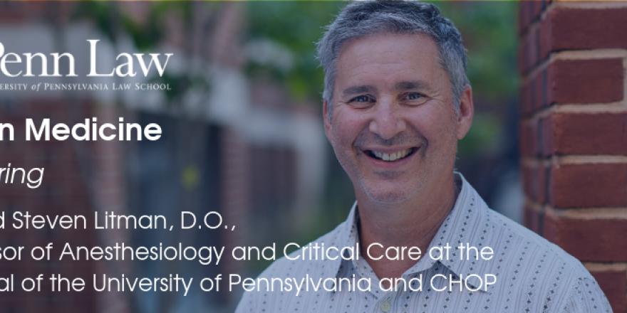 Pediatric anesthesiologist Ronald Litman, D O , uses Penn Law ML