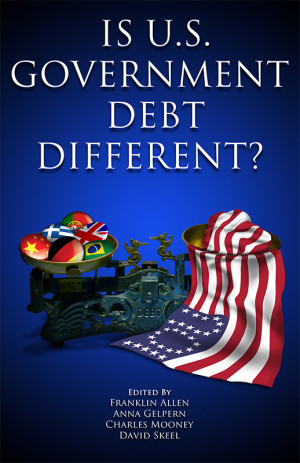 Is U.S. Debt Different? A new e-book from Penn Law and Wharton examines the high stakes of America's debt crisis.