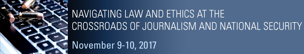 Navigating Law and Ethics at the Crossroads of Journalism and National Security