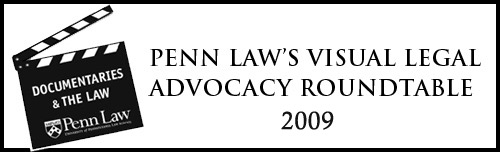 Penn Law's 2009 Visual Legal Advocacy Roundtable